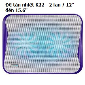Đế tản nhiệt K22 - 2 fan / 12